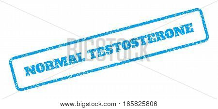 Blue rubber seal stamp with Normal Testosterone text. Vector message inside rounded rectangular banner. Grunge design and dirty texture for watermark labels. Inclined sign on a white background.