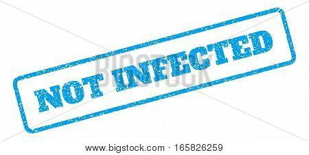 Blue rubber seal stamp with Not Infected text. Vector tag inside rounded rectangular banner. Grunge design and dirty texture for watermark labels. Inclined blue sticker on a white background.