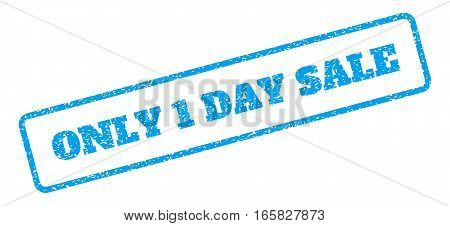 Blue rubber seal stamp with Only 1 Day Sale text. Vector tag inside rounded rectangular banner. Grunge design and dirty texture for watermark labels. Inclined emblem on a white background.