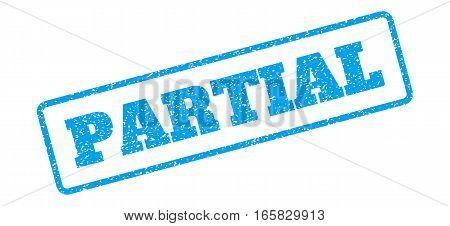 Blue rubber seal stamp with Partial text. Vector caption inside rounded rectangular frame. Grunge design and scratched texture for watermark labels. Inclined blue sticker on a white background.