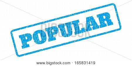 Blue rubber seal stamp with Popular text. Vector tag inside rounded rectangular shape. Grunge design and dirty texture for watermark labels. Inclined blue sticker on a white background.