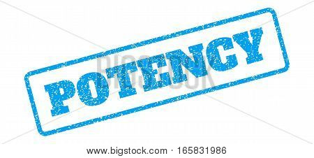 Blue rubber seal stamp with Potency text. Vector message inside rounded rectangular banner. Grunge design and dust texture for watermark labels. Inclined sign on a white background.