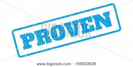 Blue rubber seal stamp with Proven text. Vector message inside rounded rectangular frame. Grunge design and dirty texture for watermark labels. Inclined emblem on a white background.