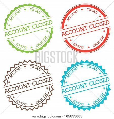 Account Closed Badge Isolated On White Background. Flat Style Round Label With Text. Circular Emblem