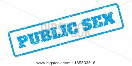 Blue rubber seal stamp with Public Sex text. Vector tag inside rounded rectangular shape. Grunge design and dirty texture for watermark labels. Inclined sign on a white background.