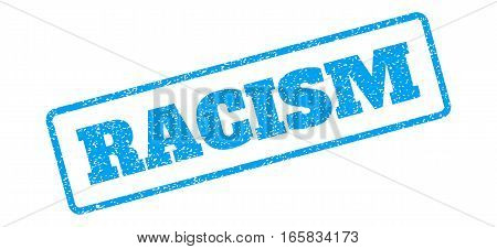 Blue rubber seal stamp with Racism text. Vector caption inside rounded rectangular frame. Grunge design and unclean texture for watermark labels. Inclined sign on a white background.