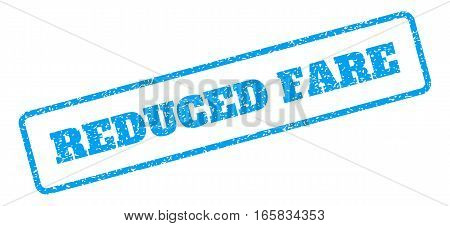 Blue rubber seal stamp with Reduced Fare text. Vector tag inside rounded rectangular shape. Grunge design and dust texture for watermark labels. Inclined blue sticker on a white background.