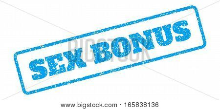 Blue rubber seal stamp with Sex Bonus text. Vector caption inside rounded rectangular shape. Grunge design and dirty texture for watermark labels. Inclined sign on a white background.