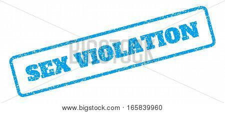 Blue rubber seal stamp with Sex Violation text. Vector message inside rounded rectangular frame. Grunge design and dust texture for watermark labels. Inclined emblem on a white background.