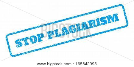 Blue rubber seal stamp with Stop Plagiarism text. Vector message inside rounded rectangular frame. Grunge design and dirty texture for watermark labels. Inclined emblem on a white background.