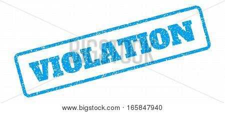 Blue rubber seal stamp with Violation text. Vector caption inside rounded rectangular frame. Grunge design and dust texture for watermark labels. Inclined sign on a white background.