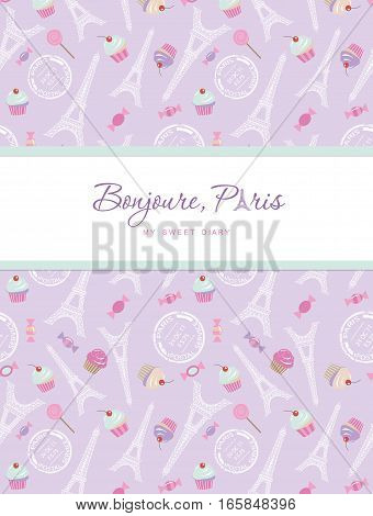 Notebook cover design on the theme of Paris. Teenage girl diary. Included seamless pattern with Eiffel tower cupcakes and sweets on pastel purple. Vector illustration.