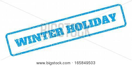 Blue rubber seal stamp with Winter Holiday text. Vector caption inside rounded rectangular frame. Grunge design and dust texture for watermark labels. Inclined emblem on a white background.