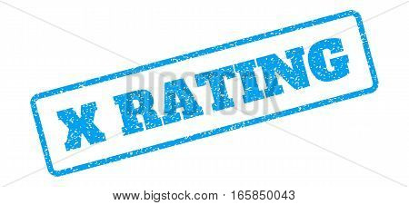 Blue rubber seal stamp with X Rating text. Vector caption inside rounded rectangular shape. Grunge design and unclean texture for watermark labels. Inclined emblem on a white background.