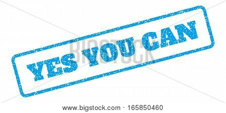 Blue rubber seal stamp with Yes You Can text. Vector tag inside rounded rectangular frame. Grunge design and scratched texture for watermark labels. Inclined sign on a white background.