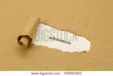 Admission word written under brown torn paper.