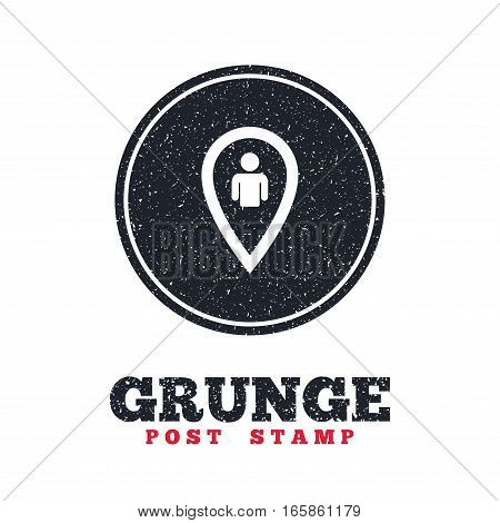 Grunge post stamp. Circle banner or label. Map pointer user sign icon. Person location marker symbol. Dirty textured web button. Vector