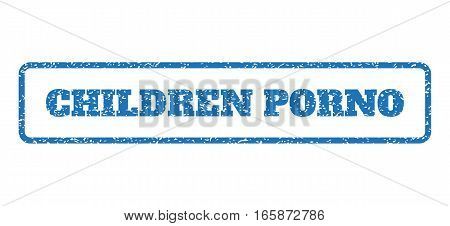 Blue rubber seal stamp with Children Porno text. Vector tag inside rounded rectangular banner. Grunge design and dust texture for watermark labels. Horizontal sticker on a white background.