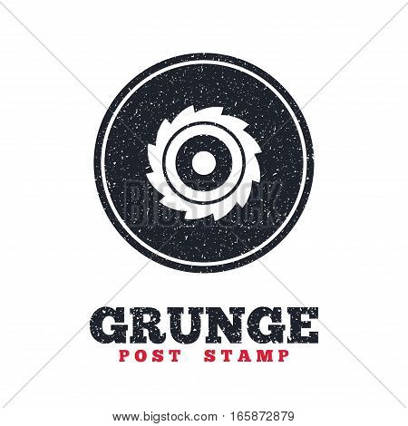 Grunge post stamp. Circle banner or label. Saw circular wheel sign icon. Cutting blade symbol. Dirty textured web button. Vector