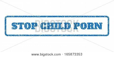 Blue rubber seal stamp with Stop Child Porn text. Vector tag inside rounded rectangular banner. Grunge design and dust texture for watermark labels. Horizontal sticker on a white background.