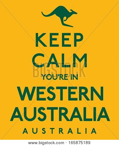 'keep Calm You're In Western Australia' Poster In Vector Format.