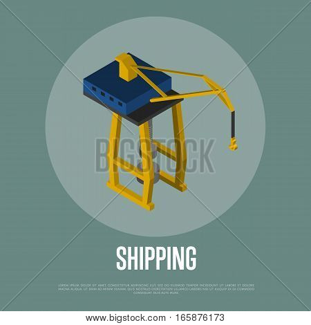 Shipping isometric banner with freight crane isolated vector illustration. Cargo crane, harbour equipment, container loader. Industrial freight port, container terminal, logistics and transportation