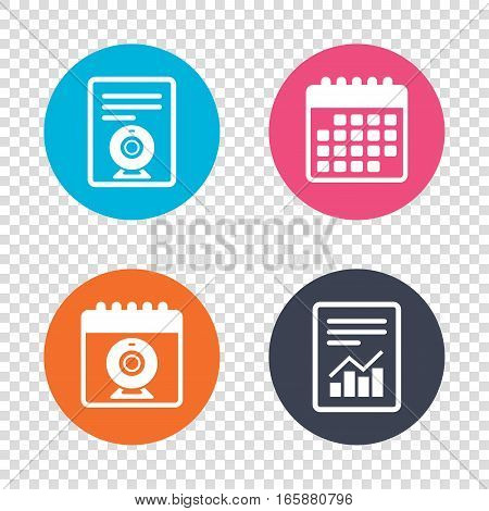 Report document, calendar icons. Webcam sign icon. Web video chat symbol. Camera chat. Transparent background. Vector