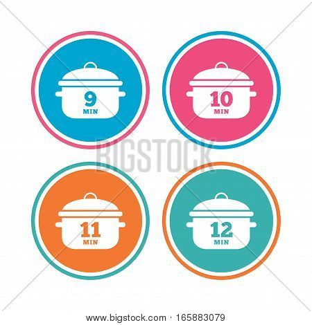 Cooking pan icons. Boil 9, 10, 11 and 12 minutes signs. Stew food symbol. Colored circle buttons. Vector