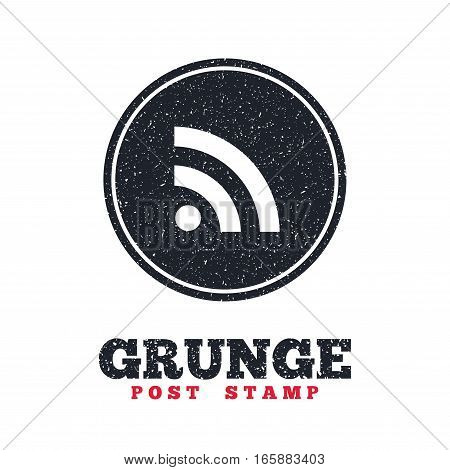 Grunge post stamp. Circle banner or label. RSS sign icon. RSS feed symbol. Dirty textured web button. Vector