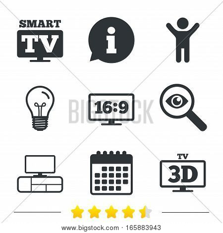 Smart TV mode icon. Aspect ratio 16:9 widescreen symbol. 3D Television and TV table signs. Information, light bulb and calendar icons. Investigate magnifier. Vector