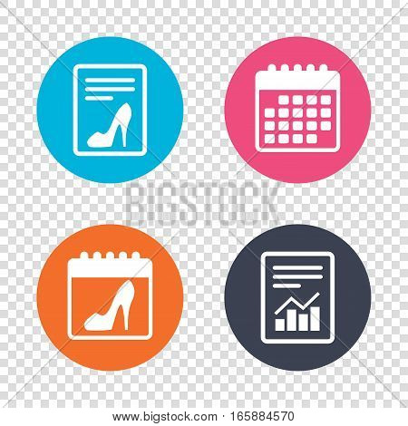 Report document, calendar icons. Women sign. Women's shoe icon. High heels shoe symbol. Transparent background. Vector
