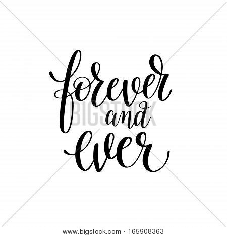 forever and ever black and white hand written lettering phrase about love to valentines day design poster, greeting card, photo album, banner, calligraphy text vector illustration