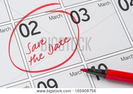Save The Date Written On A Calendar - March 02