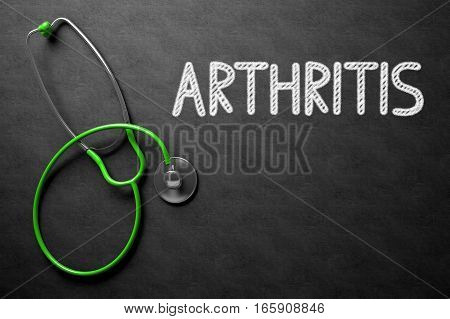 Medical Concept: Arthritis - Text on Black Chalkboard with Green Stethoscope. Medical Concept: Black Chalkboard with Arthritis. 3D Rendering. poster