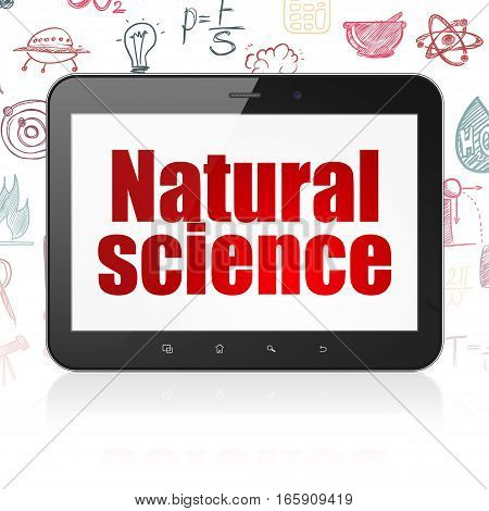 Science concept: Tablet Computer with  red text Natural Science on display,  Hand Drawn Science Icons background, 3D rendering