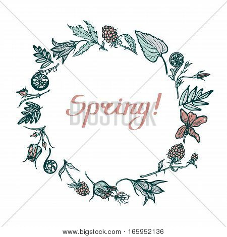 Round frame with spring plants. Congratulations to the spring. Lettering. Geum Rivale, ferns, cloudberries, wood violet. Hand Drawn. Vector illustration.