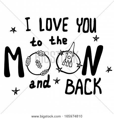 Lettering I love you to the moon and back. Holiday inscription on Valentines day or wedding inspiration greeting card anniversary and other.