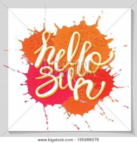 Vector hello sun lettering text calligraphic curly juicy style. Inscription for prints, posters, cards, invitations. Hand drawn illustration, web design element, white on orange spray paint burst