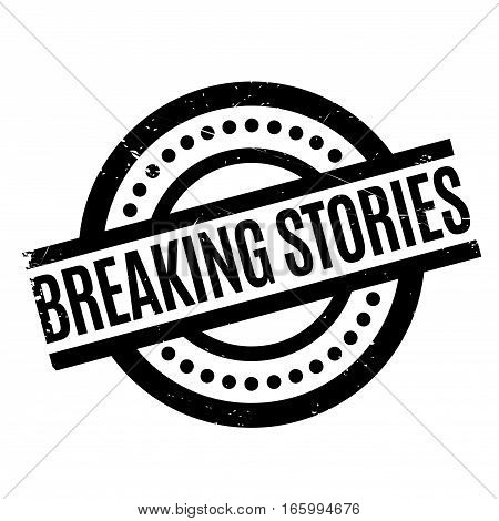 Breaking Stories rubber stamp. Grunge design with dust scratches. Effects can be easily removed for a clean, crisp look. Color is easily changed.