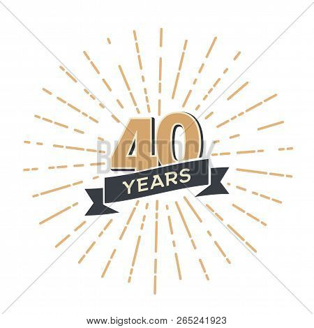 Forty Anniversary Retro Vector Emblem Isolated Template. Vintage Logo Fortieth 40th Years With Ribbo