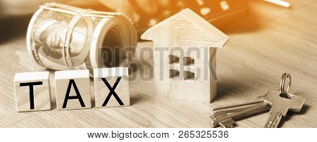 Concept Of Property Taxes, Purchase And Sale Of Property And House. Inscription