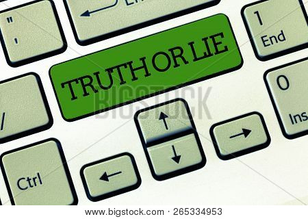 Handwriting Text Truth Or Lie. Concept Meaning Decision Between Being Honest Dishonest Choice Doubt