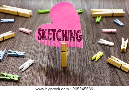 Writing Note Showing Sketching. Business Photo Showcasing Making A Rough Drawing Of Something Design