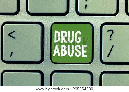 Text Sign Showing Drug Abuse. Conceptual Photo Compulsive Drug Seeking The Habitual Taking Of Illega