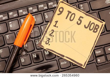 Conceptual Hand Writing Showing 9 To 5 Job. Business Photo Showcasing Work Time Schedule Daily Routi