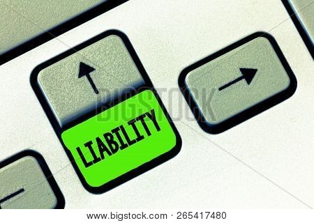Word Writing Text Liability. Business Concept For State Of Being Legally Responsible Something Prese