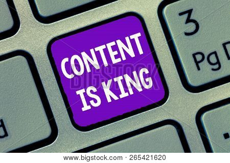 Handwriting Text Writing Content Is King. Concept Meaning Content Is The Heart Of Today S Marketing
