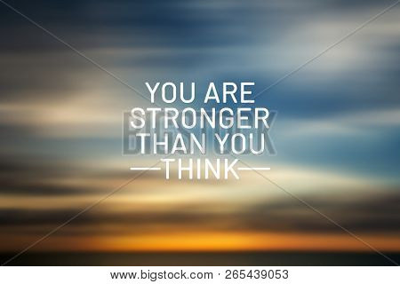 Inspirational quotes - You are stronger that you think. Blurry background. poster