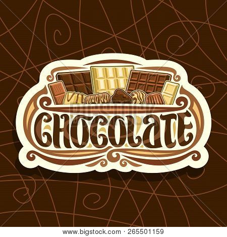 Vector Logo For Chocolate, White Retro Sign With Choice Of Different Kind Of Whole Premium Chocolate