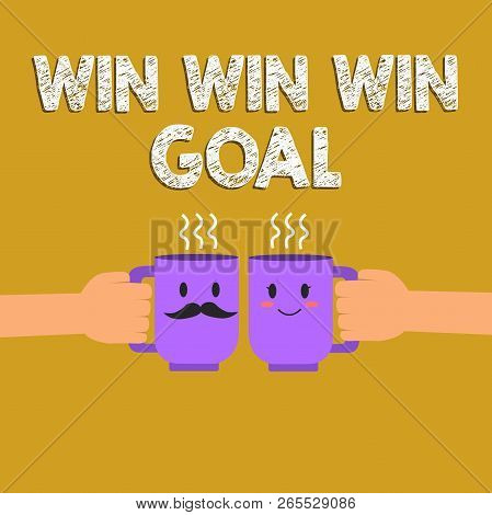 Text Sign Showing Win Win Win Goal. Conceptual Photo Approach That Aims To Satisfy All Parties Invol